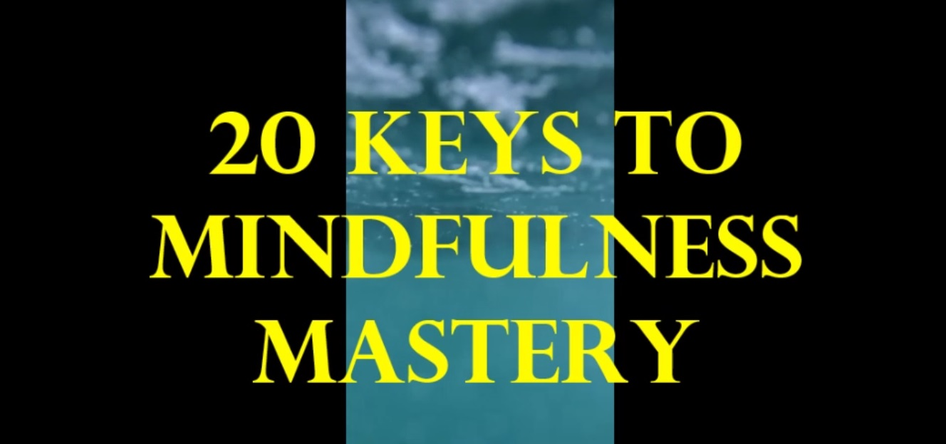 20 keys to mindfulness mastery